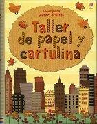 Taller de Papel y Cartulina - Fiona Watt - Usborne
