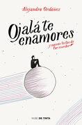 Ojalá te Enamores: Y Nuevos Textos de por Escribir (Nube de Tinta) - Alejandro Ordóñez Perales - Nube De Tinta