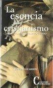 La Esencia del Cristianismo: Una Ética Para Nuestro Tiempo - Romano Guardini - Ediciones Cristiandad, S.L.