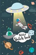 "Notebook Sketchbook: Space Planet Journal Sketchbook Notebook, Blank Paper for Drawing 100 Pages of 5. 5"" x 8. 5,"" Doodling or Sketching (Ske (libro en inglés)"