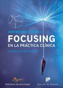 Focusing en la Práctica Clínica: La Esencia del Cambio - Ann Weiser Cornel - Desclée De Brouwer