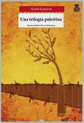 Una Trilogia Palestina - Gassan Kanafani - Hoja De Lata