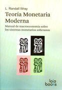 Teoria Monetaria Moderna: Manual de Macroeconomia Sobre los Sistemas Monetarios Soberanos - L.Randall Wray - Lola Books