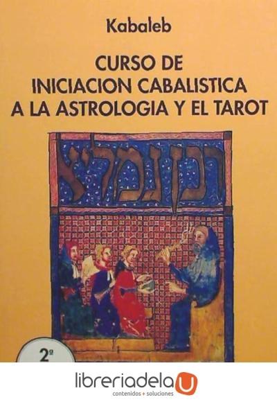 Curso de iniciación cabalística a la astrología y el tarot; enrique (kabaleb) llop sala