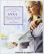 Repostería con Anna: 200 Recetas Dulces Para Compartir y Disfrutar - Anna Olson - Boutique De Ideas