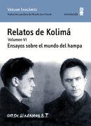 Relatos de Kolimá vi. Ensayos Sobre el Mundo del Hampa: Relatos de Kolimá - Volumen 6 (Paisajes Narrados) - Varlam Shalámov - Minúscula