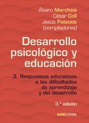Desarrollo Psicológico y Educación: 3. Respuestas Educativas a las Dificultades de Aprendizaje y del Desarrollo (el Libro Universitario - Manuales) - Alvaro Marchesi,Jesus Palacios,Cesar Coll - Alianza Editorial