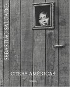 Otras Américas (Libros de Autor) - Sebastiao Salgado, - La Fabrica