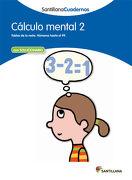 Cálculo Mental 2 Santillana Cuadernos - 9788468012384 - Varios Autores - Santillana Texto Editorial S.A