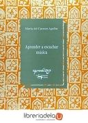 Aprender a Escuchar Musica - Mª Carmen Aguilar - Antonio Machado Libros