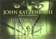 La Historia del Loco - John Katzenbach - Ediciones B