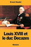 Louis Xviii et le duc Decazes (libro en francés)