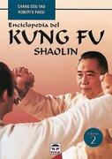 Enciclopedia del Kung fu. Shaolin (Vol. 2) - Chang Dsu Yao,Roberto Fassi - Tutor