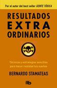 Resultados Extraordinarios - Bernardo Stamateas - B De Bolsillo