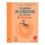Cuaderno de Ejercicios Prácticos ho Oponopono - Maria-Elisa Hurtado-Graciet, - Terapias Verdes