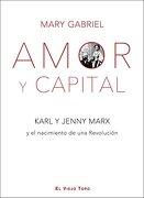 Amor y Capital - Mary Gabriel - El Viejo Topo