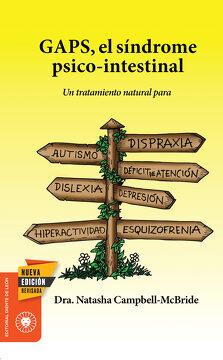 portada Gaps, el Síndrome Psico-Intestinal: Un Tratamiento Natural Para el Autismo, la Dispraxia, el Trastorno por Déficit de Atención con o sin Hiperactividad, la Dislexia, la Depresión o la Esquizofrenia