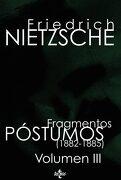 Fragmentos Póstumos (1882 -1885). Volumen III - Friedrich Nietzsche - Tecnos