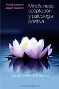 Mindfulness, Aceptación y Psicología Positiva - Todd B. Kashdan,Jospeh V. Ciarrochi - Obelisco