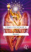 Cómo Escuchar a tus Ángeles - Doreen Virtue - Eleftheria