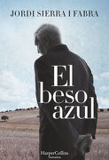 El Beso Azul (Harpercollins) - Jordi Sierra I Fabra - Harpercollins