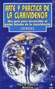 Arte y Práctica de la Clarividencia: Una Guía Para Desarrollar el Poder Latente de la Clarividencia (Edaf Bolsillo) - Ophiel - Edaf