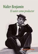 El Autor Como Productor - Walter Benjamin - Casimiro Libros
