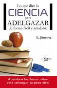Lo que Dice la Ciencia Para Adelgazar de Forma Fácil y Saludable - Jimenez(096749) - Faro Editores Sas