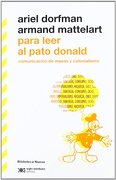 Para Leer al Pato Donald - Ariel Dorfman; Armand Mattelart - Biblioteca Nueva
