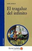 El Tragaluz del Infinito - Noel Burch - Catedra Ediciones