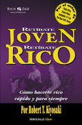 Retírate Joven y Rico: Cómo Hacerte Rico Rápido y Para Siempre (Clave) - Robert T. Kiyosaki - Debolsillo