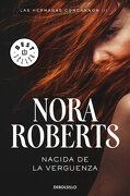 Nacida de la Vergüenza - Nora Roberts - Debolsillo
