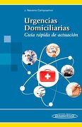 Urgencias Domiciliarias: Guía Rápida de Actuación - Juan Navarro Campoamor - Editorial Médica Panamericana S.A.
