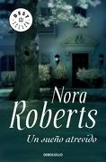Un Sueño Atrevido - Nora Roberts - Debolsillo