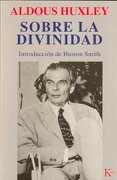 Sobre la Divinidad - Aldous Huxley - Editorial Kairós Sa