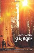 Growing Stronger: Building Faith one day at a Time (libro en inglés)