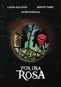 Por una Rosa - Laura Gallego,Benito Taibo,Juan-Antonio Ruescas - Montena