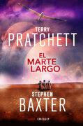 El Marte Largo (la Tierra Larga 3) (Fantascy) - Terry Pratchett,Stephen Baxter - Fantascy