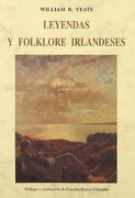 Leyendas y Folklore Irlandeses - W. B. Yeats - José J. Olañeta Editor