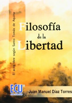 portada Filosofía de la Libertad: El Acto Libre Según Santo Tomás de Aquino