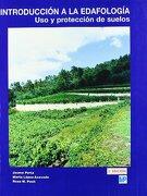 Introduccion a la Edafologia: Uso y Proteccion de Suelos (2ª Ed. ) - Jaume Porta,Marta Lopez-Acevedo Reguerin - Mundi-Prensa Libros, S.A.