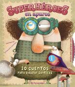 Superheroes en Apuros: 10 Cuentos Para Dibujar Sonrisas - Carmen Gil Martínez - Parramón