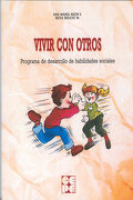 Vivir con Otros. Programa de Desarrollo de Habilidades Sociales - Neva Milicic - Ciencias De La Educación Preescolar Y Especial