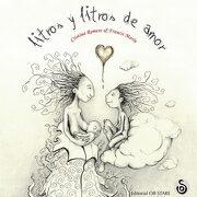Litros y Litros de Amor - Cristina Romero Miralles - Editorial Ob Stare