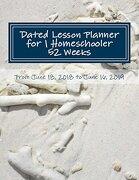 Dated Lesson Planner for 1 Homeschooler - 52 Weeks: From June 18, 2018 to June 16, 2019 (libro en inglés)