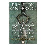 La Espada Infinita. El Despertar (la Espada Infinita - Brandon Sanderson - Ediciones B