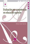 Evaluación por Competencias en Educación Superior - Elena Cano García - Editorial La Muralla, S.A.