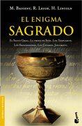 El Enigma Sagrado (Divulgación. Enigmas y Misterios) - Richard Leigh; H. Lincoln; M. Baigent - Booket