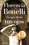 Lo que Dicen tus Ojos - Florencia Bonelli - Debolsillo