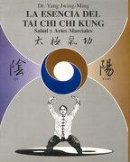 La Esencia del tai chi chi Kung - Yang Jwing-Ming - Mirach Editoria Sa